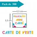 500 Cartes de visite mini carré pelliculées - 3 jours